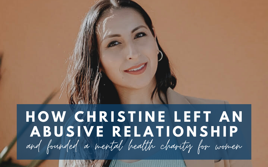 How Christine left an abusive relationship and founded a mental health charity for women