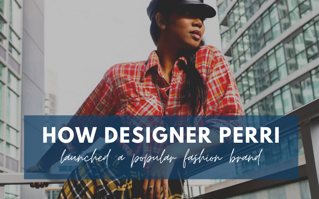 How designer Perri launched a popular fashion brand
