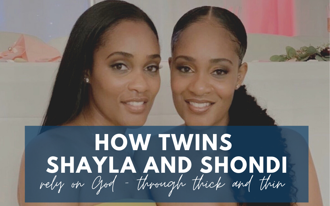 How twins Shayla and Shondi rely on God – through thick and thin