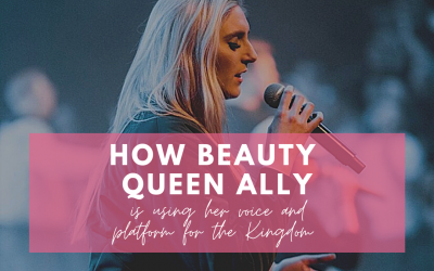 How beauty queen Ally is using her voice and platform for the Kingdom