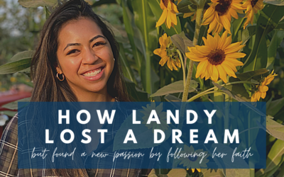 How Landy lost a dream, but found a new passion by following her faith